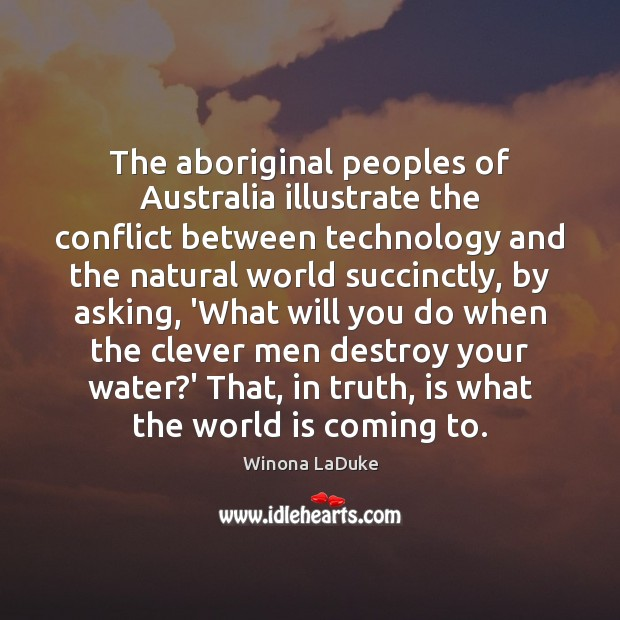 Image, The aboriginal peoples of Australia illustrate the conflict between technology and the