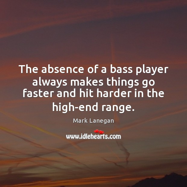 Image, The absence of a bass player always makes things go faster and