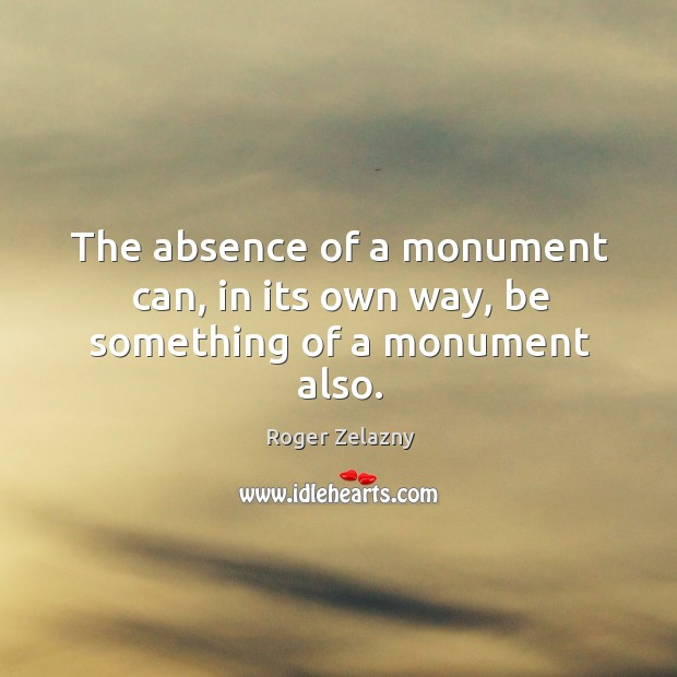 Image, The absence of a monument can, in its own way, be something of a monument also.