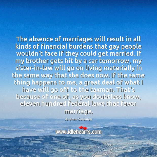 The absence of marriages will result in all kinds of financial burdens Image
