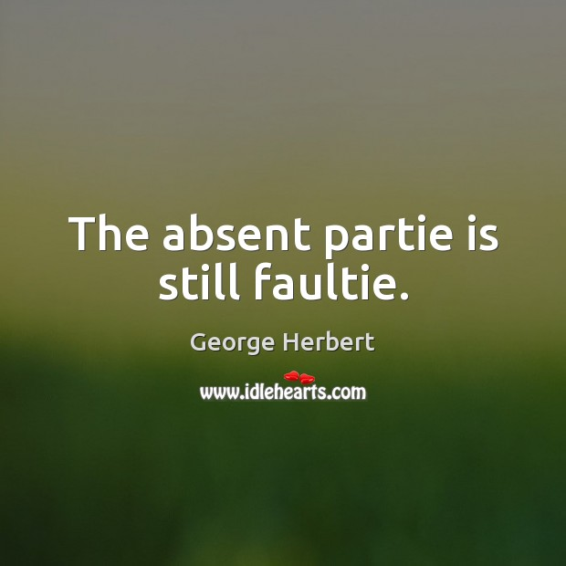 The absent partie is still faultie. Image