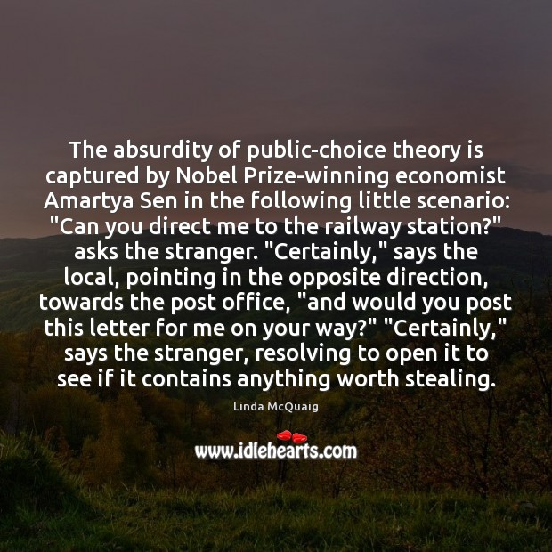 The absurdity of public-choice theory is captured by Nobel Prize-winning economist Amartya Image