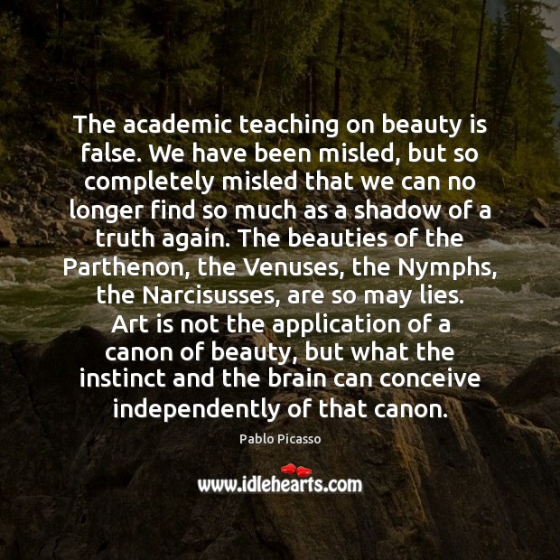 Image about The academic teaching on beauty is false. We have been misled, but