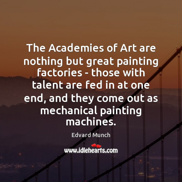 Image, The Academies of Art are nothing but great painting factories – those
