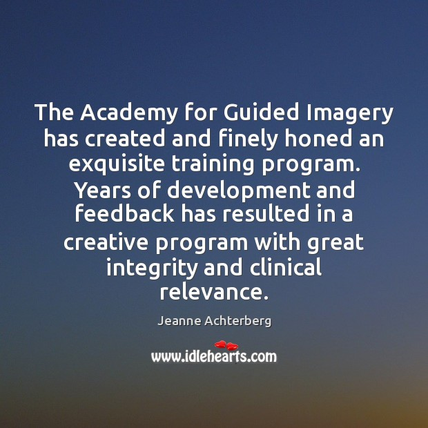 The Academy for Guided Imagery has created and finely honed an exquisite Image