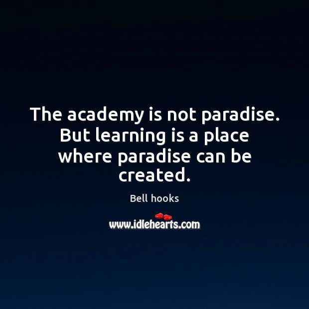 Image, The academy is not paradise. But learning is a place where paradise can be created.