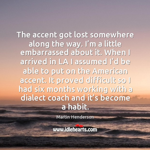 The accent got lost somewhere along the way. I'm a little embarrassed about it. Image