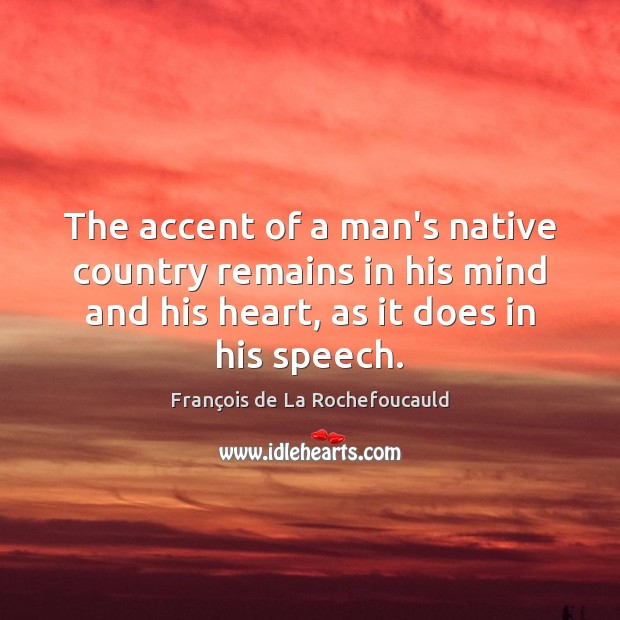 Image, The accent of a man's native country remains in his mind and