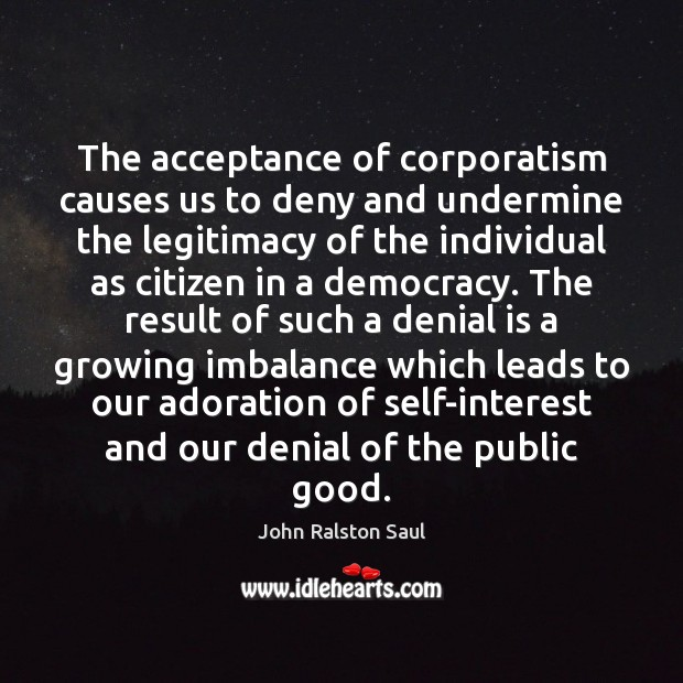 Image, The acceptance of corporatism causes us to deny and undermine the legitimacy