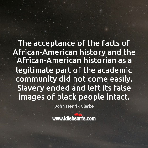 Image, The acceptance of the facts of African-American history and the African-American historian