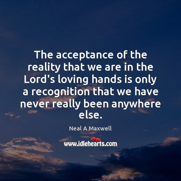Image, The acceptance of the reality that we are in the Lord's loving