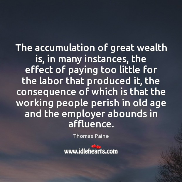 Image, The accumulation of great wealth is, in many instances, the effect of