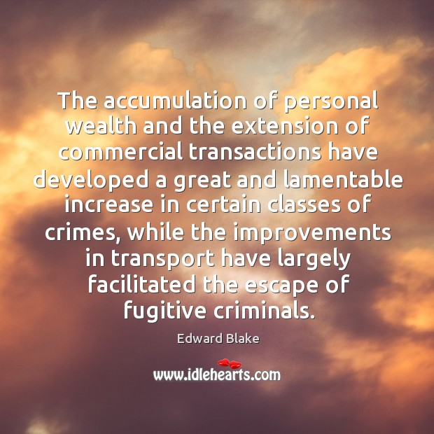 The accumulation of personal wealth and the extension of commercial transactions have Image
