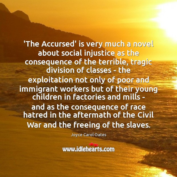 'The Accursed' is very much a novel about social injustice as the Image
