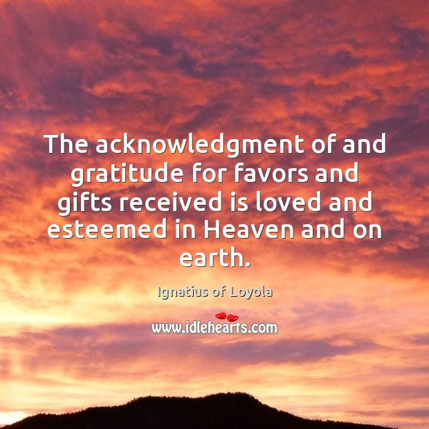 Image, The acknowledgment of and gratitude for favors and gifts received is loved