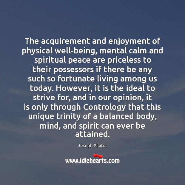 Image, The acquirement and enjoyment of physical well-being, mental calm and spiritual peace