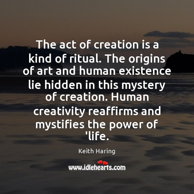The act of creation is a kind of ritual. The origins of Image