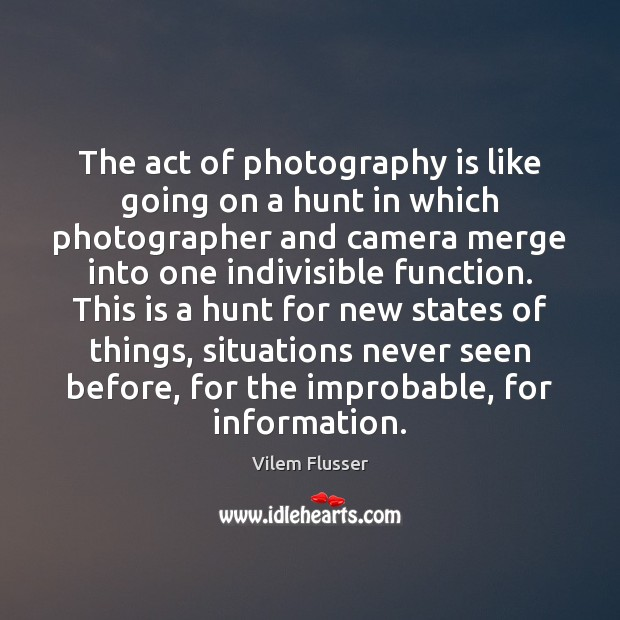 Image, The act of photography is like going on a hunt in which