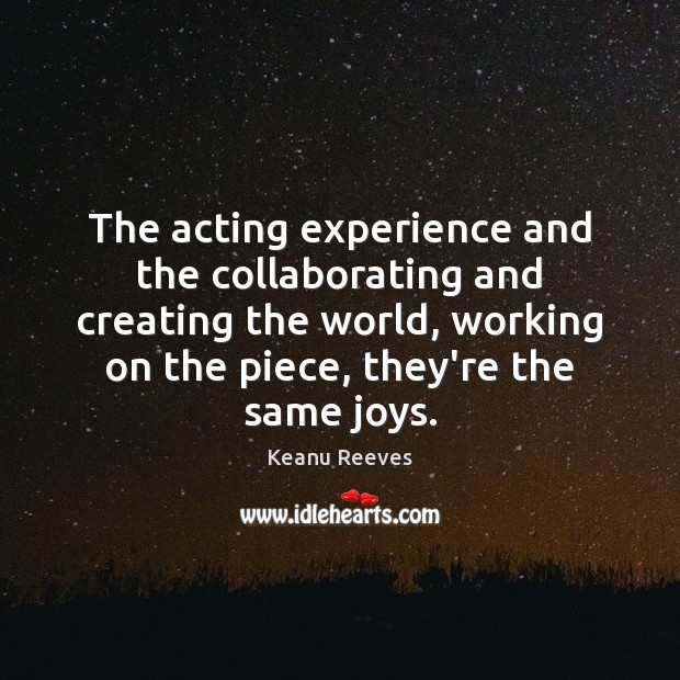 The acting experience and the collaborating and creating the world, working on Image
