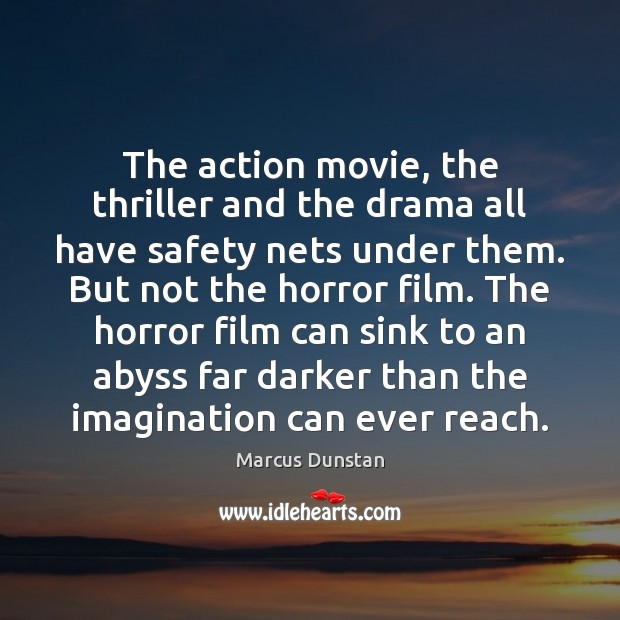 Image, The action movie, the thriller and the drama all have safety nets