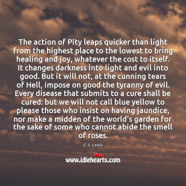 The action of Pity leaps quicker than light from the highest place Image