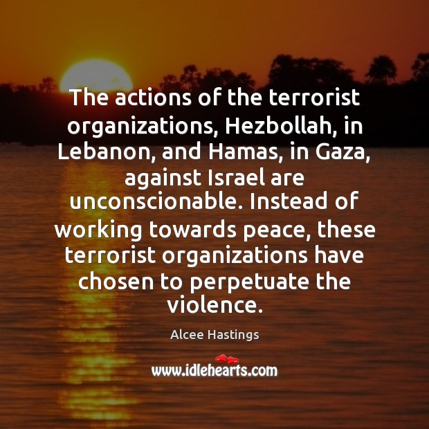 Image, The actions of the terrorist organizations, Hezbollah, in Lebanon, and Hamas, in
