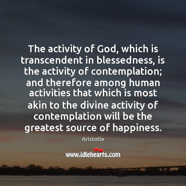 Image, The activity of God, which is transcendent in blessedness, is the activity