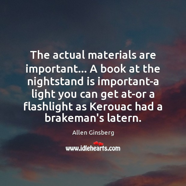Image, The actual materials are important… A book at the nightstand is important-a