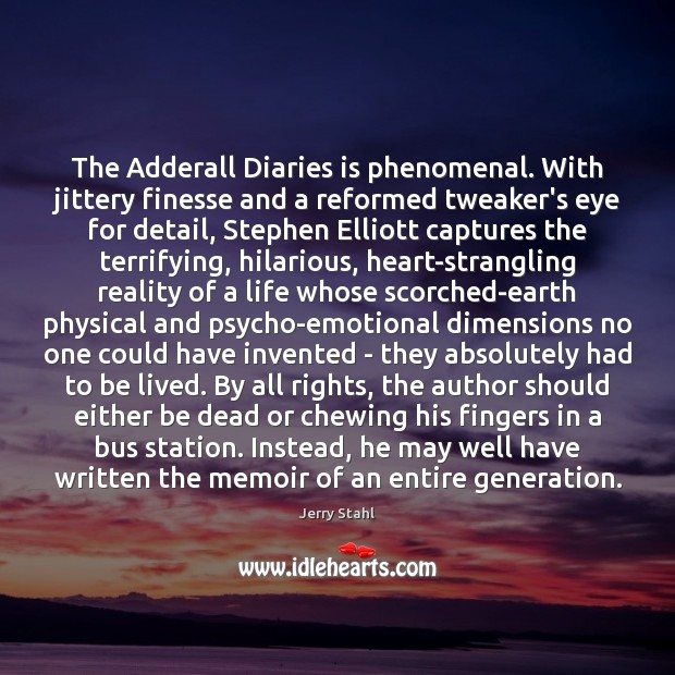Image, The Adderall Diaries is phenomenal. With jittery finesse and a reformed tweaker's