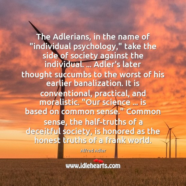 "The Adlerians, in the name of ""individual psychology,"" take the side of Image"