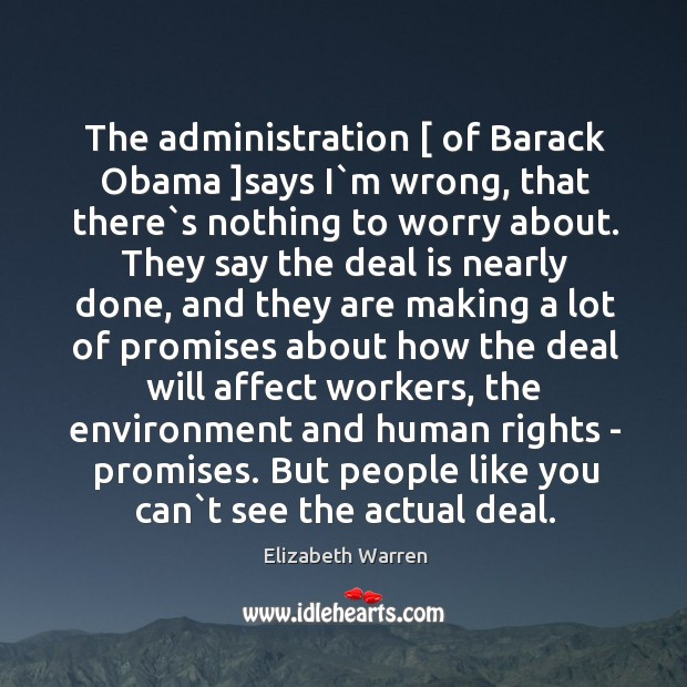 The administration [ of Barack Obama ]says I`m wrong, that there`s Image