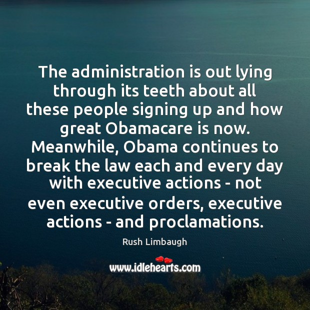 The administration is out lying through its teeth about all these people Image