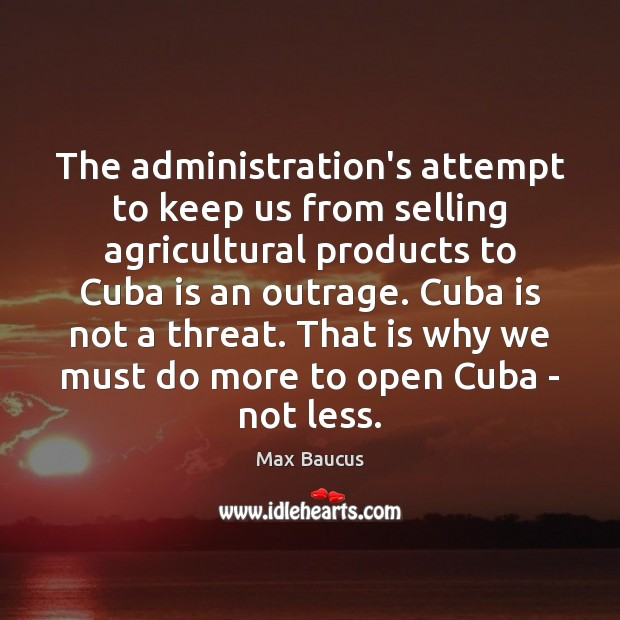 Image, The administration's attempt to keep us from selling agricultural products to Cuba