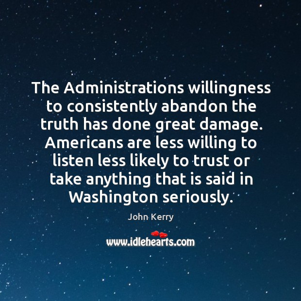 The administrations willingness to consistently abandon the truth has done great damage. Image