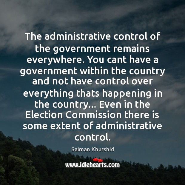 Image, The administrative control of the government remains everywhere. You cant have a