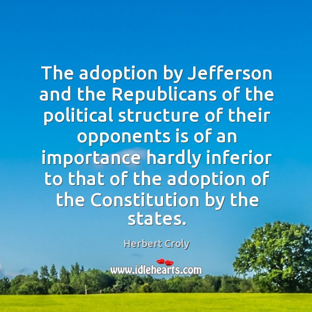 The adoption by jefferson and the republicans of the political Image