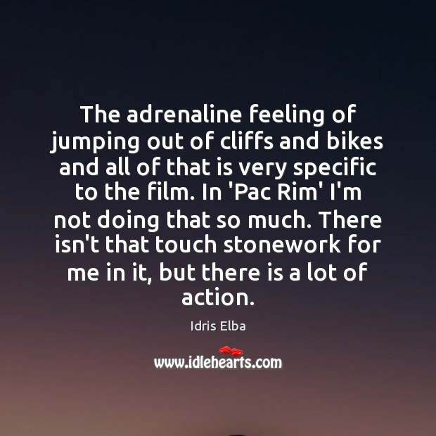 The adrenaline feeling of jumping out of cliffs and bikes and all Image