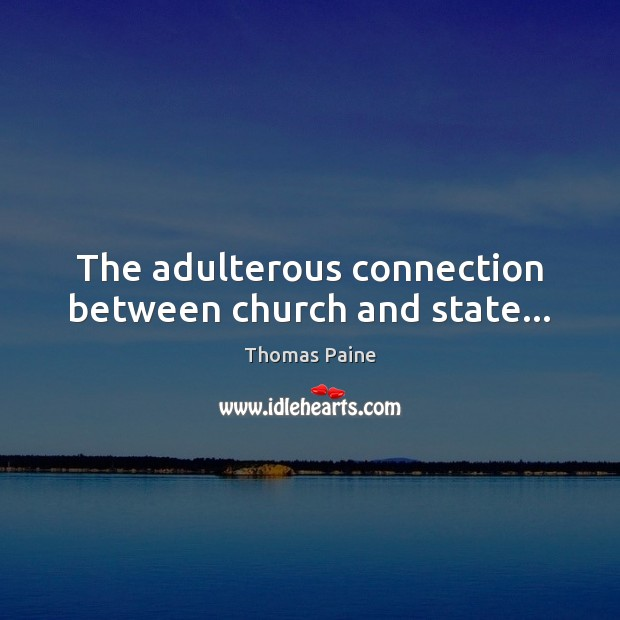 Image, The adulterous connection between church and state…