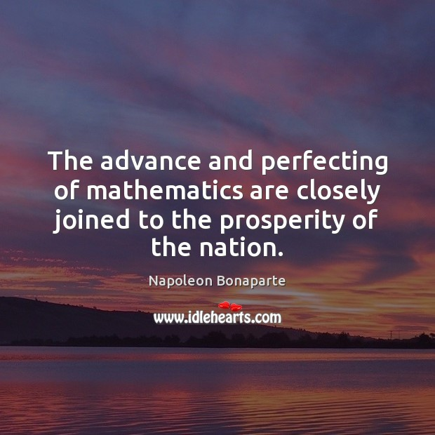 The advance and perfecting of mathematics are closely joined to the prosperity Image
