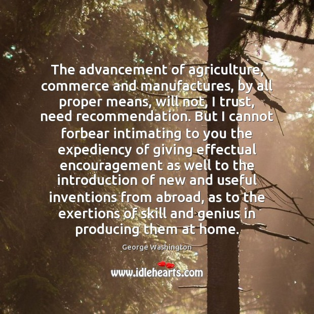 Image, The advancement of agriculture, commerce and manufactures, by all proper means, will