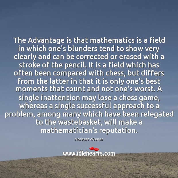 Image, The Advantage is that mathematics is a field in which one's blunders