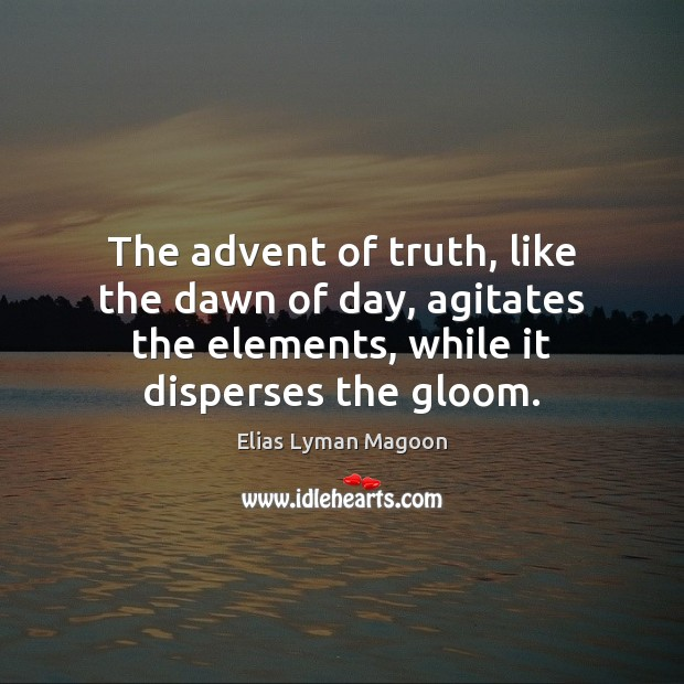The advent of truth, like the dawn of day, agitates the elements, Image