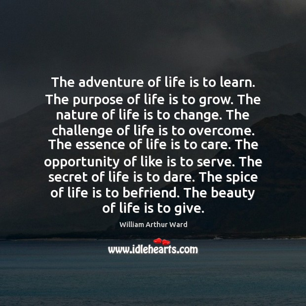 The adventure of life is to learn. The purpose of life is Image