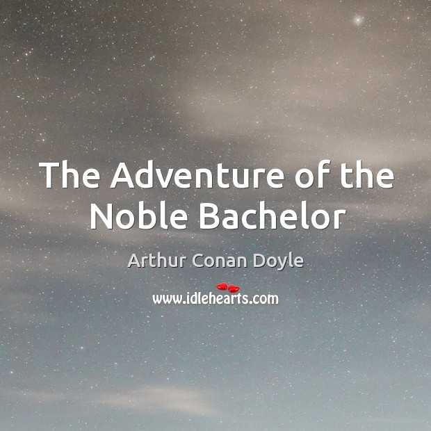The Adventure of the Noble Bachelor Image
