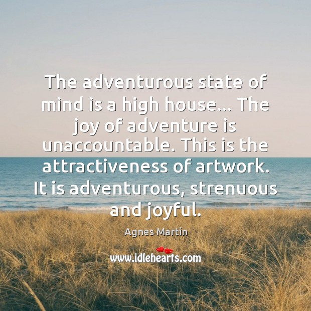 Image, The adventurous state of mind is a high house… The joy of