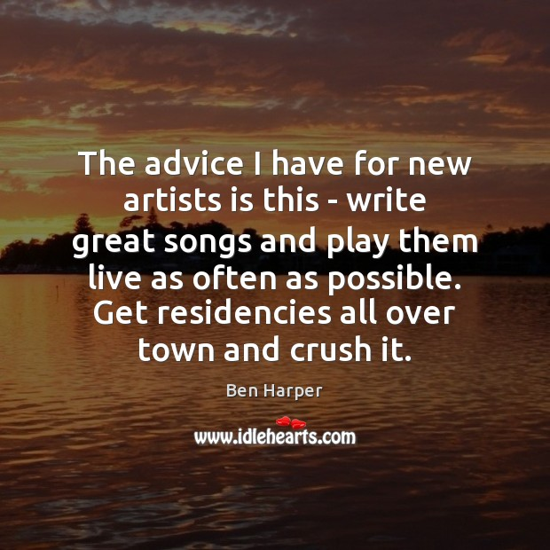 Image, The advice I have for new artists is this – write great