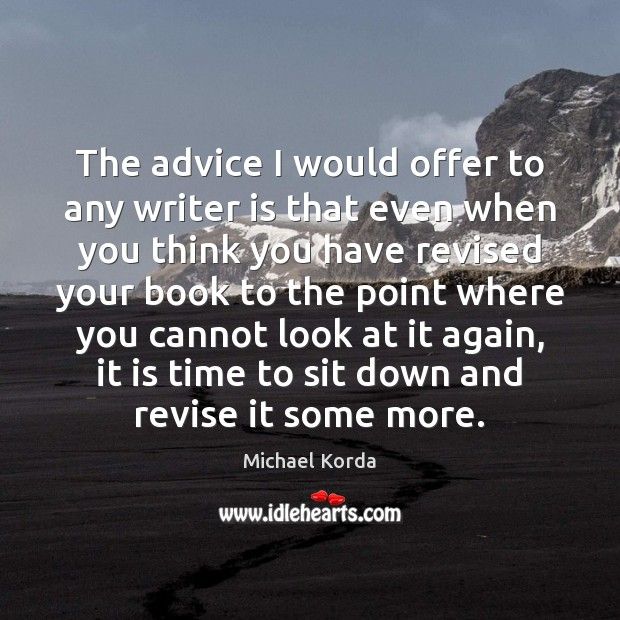 The advice I would offer to any writer is that even when Image