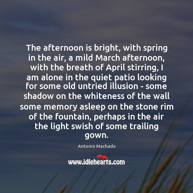 The afternoon is bright, with spring in the air, a mild March Image