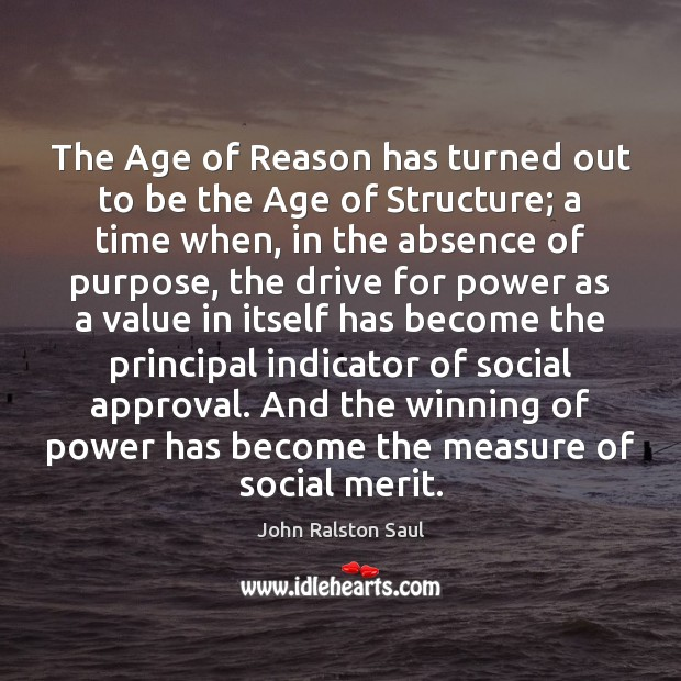 Image, The Age of Reason has turned out to be the Age of