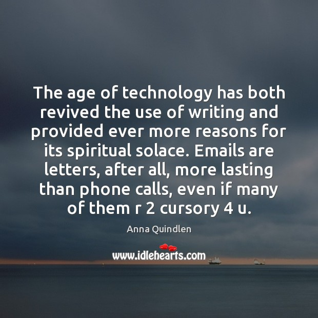 The age of technology has both revived the use of writing and Image